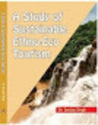 A STUDY OF SUSTAINABLE ETHNO-ECO TOURISM