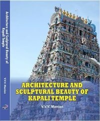 ARCHITECTURE AND SCULPTURAL BEAUTY OF KAPPALI TEMPLE