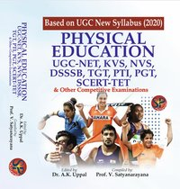 Physical Education U.G.C.-NET, T.G.T., P.G.T. and other Competitive Examinations (Physical Education Competitive Examination book based on New UGC Syllabus 2020)