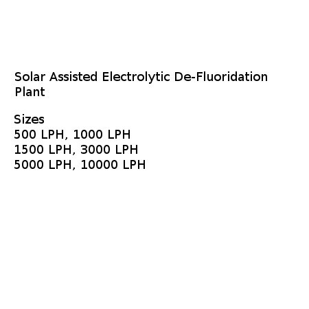Solar Assissted Electrolytic De - fluoridation Plant