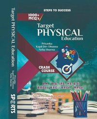 Target Physical Education (Entrance book for B.A. / B.SC. / B.P.Ed. / M.P.Ed. / B.P.ES. / B.P.E.)
