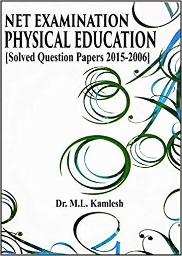NET Examination Physical Education (Solved Question Papers 2006-2015)