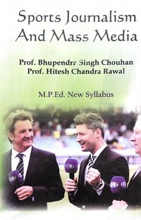 Sports Journalism and Mass Media (M.P.Ed. New Syllabus)