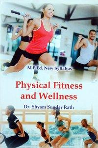 Physical Fitness & Wellness (M.P.Ed. New Syllabus) - 2019