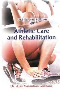 Athletics Care and Rehabilitation (M.P.Ed. New Syllabus) - 2019