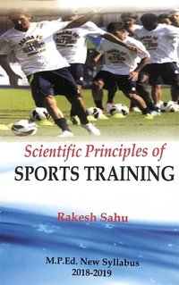 Scientific Principles of Sports Training (M.P.Ed. New Syllabus)