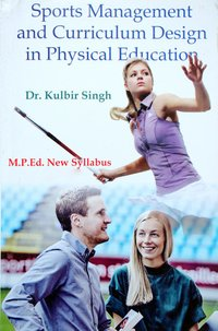 Sports Management and Curriculum Design in Physical Education (M.P.Ed. New Syllabus)