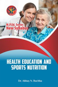 Health Education and Sports Nutrition (M.P.Ed. NCTE New Syllabus)