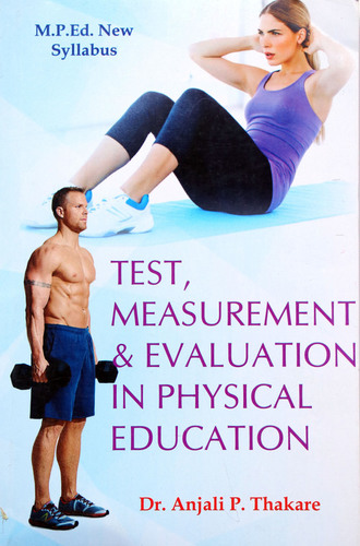 Test, Measurement and Evaluation in Physical Education (M.P.Ed. New Syllabus)