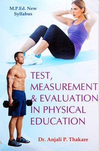 Test, Measurement and Evaluation in Physical Education (M.P.Ed. NCTE New Syllabus)