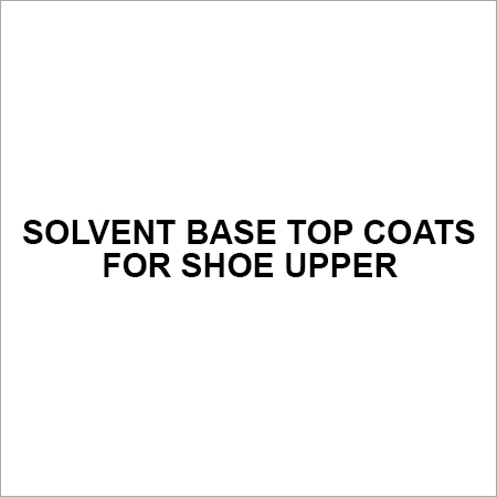 Solvent Base Top Coats for Shoe Upper