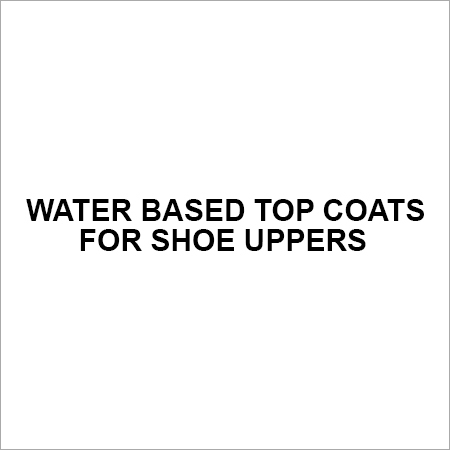 Water Based Top Coats for Shoe Uppers