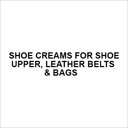 Shoe Creams for Shoe Upper, Leather Belts & Bags
