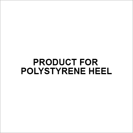 Product for Polystyrene Heel
