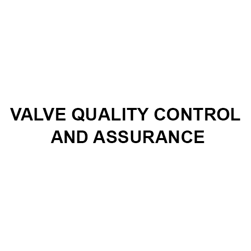 Valve Quality Control And Assurance