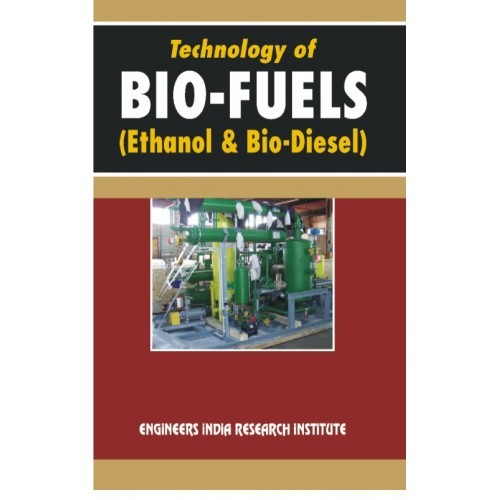 Technology of bio-fuels (ethanol & biodiesel) (hand book)