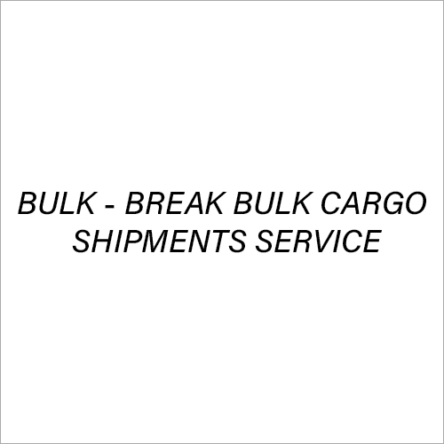 Bulk - Break Bulk Cargo Shipments Service