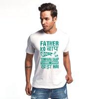 Father Ko Baap Bolte Hai Men's Fashionable T-Shirt
