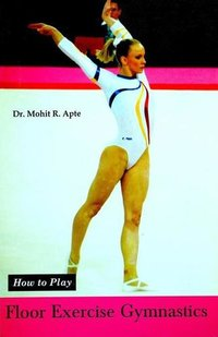 How to Play Series - Floor Exercise Gymnastics Book