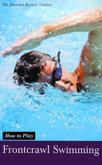 How to Play Series - Frontcrawl Swimming