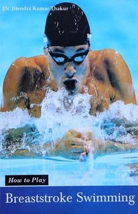 How to Play Series - Breaststroke Swimming Book