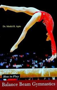 How to Play Series - Balance Beam Gymnastics Book