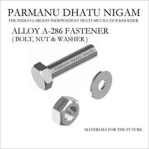 Alloy A 286 Fastener ( Bolt, Nut & Washers