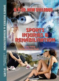 Sports Injuries and Rehabilitation - B.P.Ed. New Syllabus