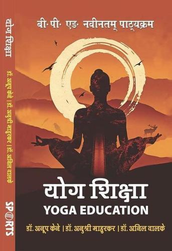 Yoga Education / Yog Shiksha (B.P.Ed. NCTE New Syllabus)- Hindi