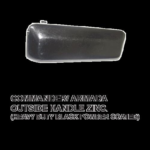 COMMANDOR / ARMADA OUT SIDE HANDLE ZINC.