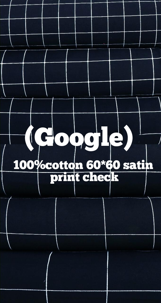 Google 100% cotton 60*60 satin print check
