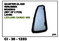 Quarter Glass W/Rubber Beading Leyland Cargo N/M,  L/R