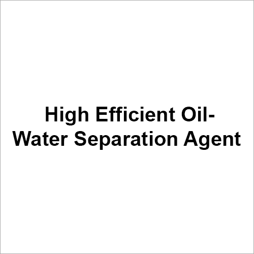 High Efficient Oil Water Separation Agent