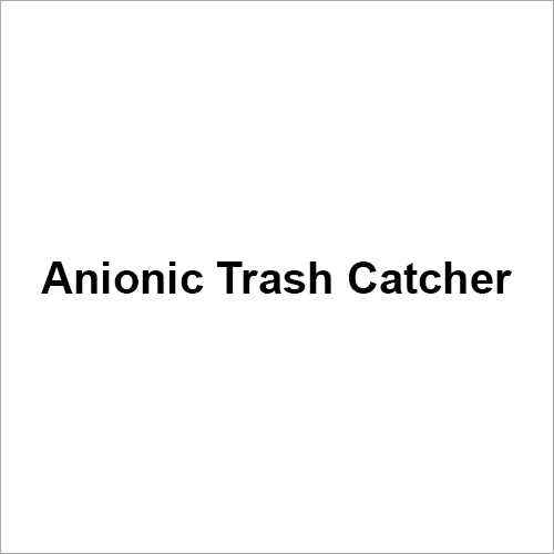 Anionic Trash Catcher
