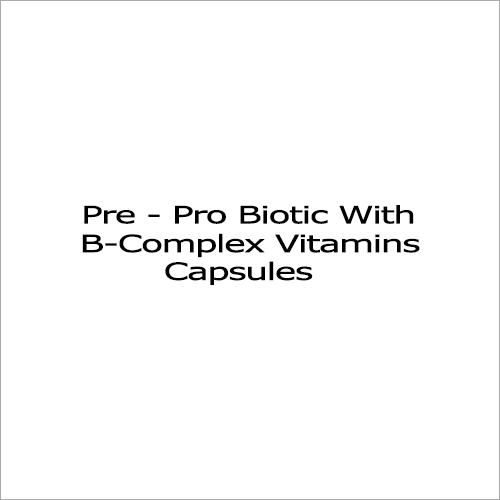 Pre - Probiotic With B-Complex Vitamins Capsules