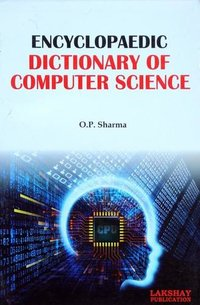 Encyclopaedic Dictionary of Computer Science (The book is endeavoured to include the more important terms used at advanced level)