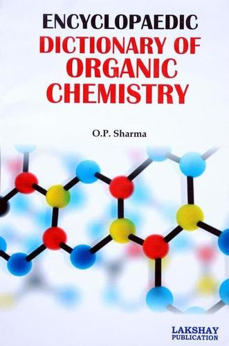 Encyclopaedic Dictionary of Organic Chemistry (The book is endeavoured to include the more important terms used at advanced level)