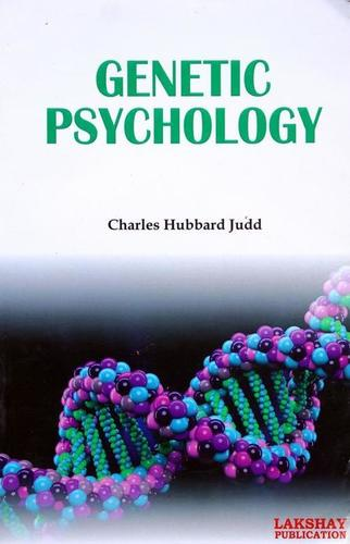 Genetic Psychology (The book is endeavoured to include the more important terms used at advanced level)