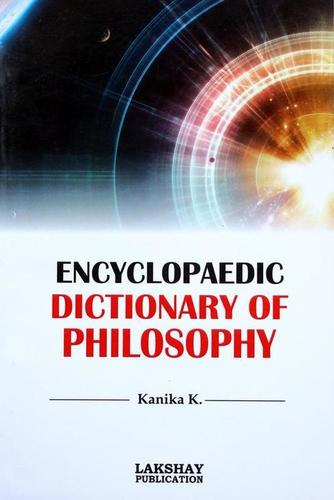 Encyclopaedic Dictionary of Philospohy (The book is endeavoured to include the more important terms used at advanced level)