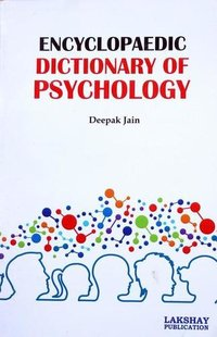 Encyclopaedic Dictionary of Psychology (The book is endeavoured to include the more important terms used at advanced level)