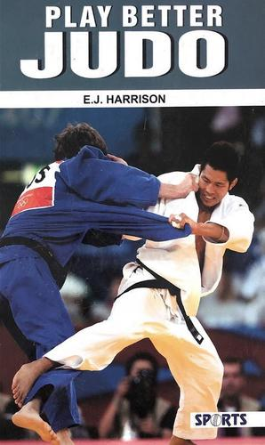 Play Better Judo (Book gives practical and theoretical knowledge of the art of Judo)