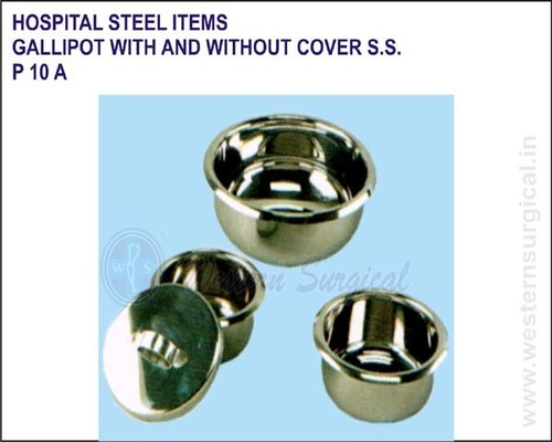 Hospital Steel Items -Gallipot with and without Cover S.S.