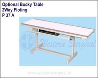 Optional Bucky Table - 2 way Floting