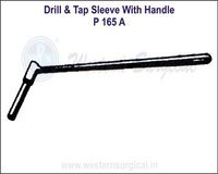 Drill and Tap Sleeve with Handle