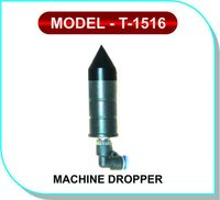 Nozzle Machine Dropper Model- T-1516