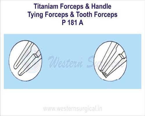Titaniam Forceps & Handle Tying Forceps & Tooth Forceps