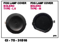 Fog Lamp Cover Bolero Type-I,Ii