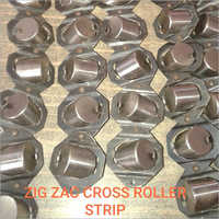 Zig Zag Cross Roller Strip
