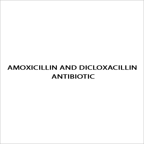 Amoxicillin And Dicloxacillin Antibiotic