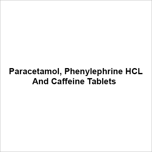 Paracetamol Phenylephrine HCL And Caffeine Tablet